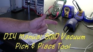 DIY Manual SMD Vacuum Pick And Place Tool
