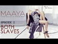 Maaya | Episode 2 - 'Both Slaves' | Shama Sikander | A Web Series By Vikram Bhatt