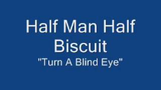 Watch Half Man Half Biscuit Turn A Blind Eye video
