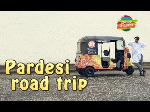 Pardesi Road Trip | Rahim Pardesi