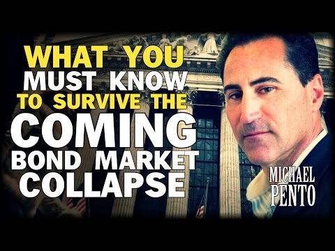 MICHAEL PENTO REVEALS WHAT YOU MUST KNOW ABOUT THE BOND MARKET COLLAPSE AND HOW TO PROTECT YOURSELF