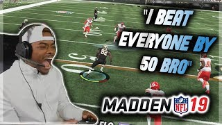 "Madden 19 Trash Talk - ""I Beat Everyone in My League BY 50!!"" 