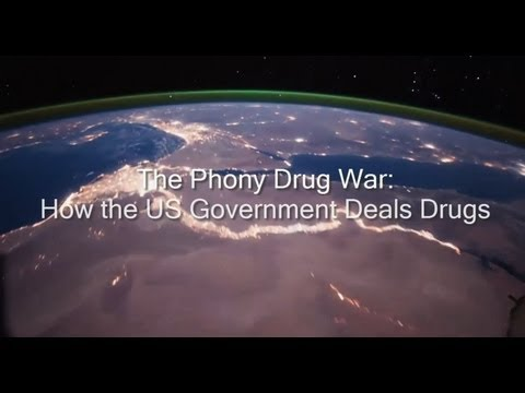 The Phony Drug War: How the US Government Deals Drugs (Documentary)