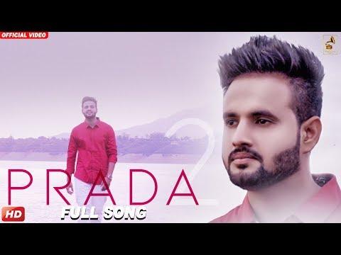 PRADA - 2 (Official Video) | New Punjabi Song 2018| CHALLA KAMBOZ |Wakhra Swag Music