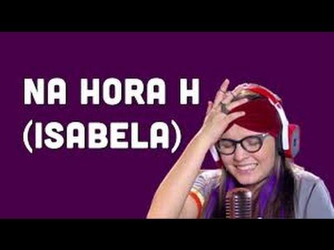 Isabela Na Hora H - Letra - C1r