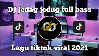 Download lagu DJ JEDAG JEDUG FULL BASS🔊 Lagu tik tok viral 2021 || WilfexBor Terbaru