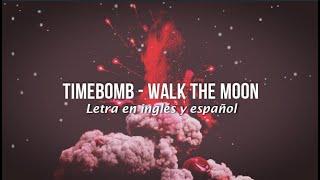 WALK THE MOON - Timebomb (Lyric) (Letra en inglés y español)