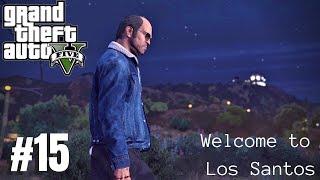 WELCOME TO LOS SANTOS,TREVOR! Grand Theft Auto V Gameplay Walkthrough Part 15 | Lefistick Gaming |