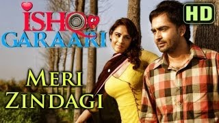 Ishq Garaari - Meri Zindagi - Official Video Song - Ishq Garaari (2013) - Sharry Mann
