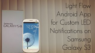 Light Flow Android App for Custom LED Notifications on Samsung Galaxy S3