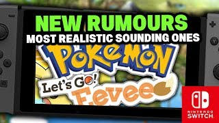 Pokémon Switch NEW RUMOURS! Most Realistic Rumours for Pokékmon Let's GO Pikachu & Let's GO Eevee