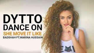 Dytto Dance On She Move It Like Badshah Warina Hussain O N E Album Official Dance Audio