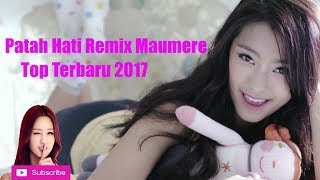 Patah Hati Remix Maumere Top Terbaru 2017
