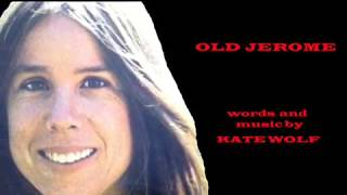 Watch Kate Wolf Old Jerome video