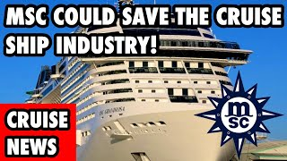 MSC Could Save the Entire Industry! (Cruise Ship News)