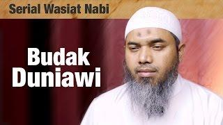 Serial Wasiat Nabi Ke-91: Budak Duniawi - Ustadz Afifi Abdul Wadud