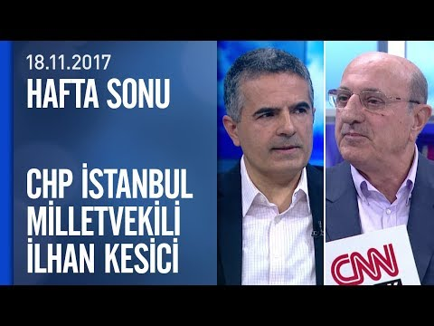 İlhan Kesici siyasetteki sıcak gündemi yorumladı - Hafta Sonu 18.11.2017 Cumartesi