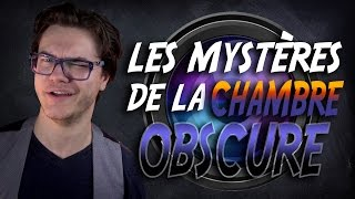 MINI-COURS : Les Mystères de la Chambre Obscure