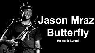 Jason Mraz - Butterfly (Acoustic Lyrics)