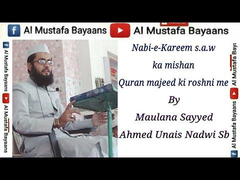 Nabi-e-Kareem s.a.w. ka mishan Quran majeed ki roshni me by Syed Ahmad Unais Nadwi