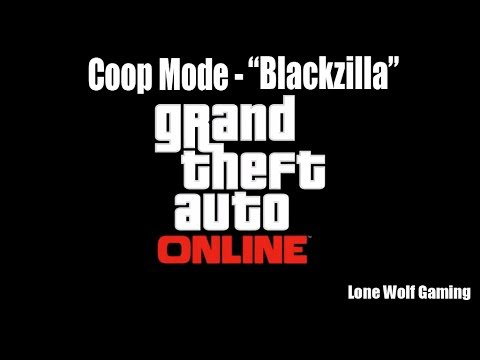 Coop Mode - blackzilla - Grand Theft Auto: Online Gameplay video