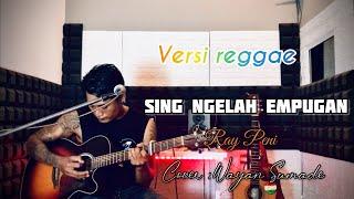 Download lagu SING NGELAH EMPUGAN  - REGGAE COVER  [Cover : Wayan Sumada]