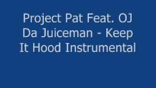 Project Pat Video - Project Pat - Feat. OJ Da Juiceman Keep It Hood Instrumental