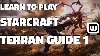 Learn to play Starcraft - Terran Beginner Guide #1 - Updated (2017 LOTV)