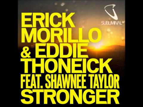 Erick Morillo&Eddie Thoneick feat. Shawnee Taylor - Stronger
