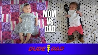 Mom VS Dad - Baby Outfits