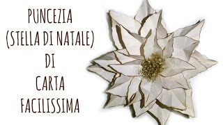 Come fare una POINSETTIA o STELLA DI NATALE di carta!How to make a paper poinsettia Arte per Te