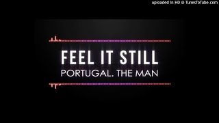 Download Lagu Portugal. The Man - Feel It Still (Kyng of Thievez dnb rmx ) Gratis STAFABAND