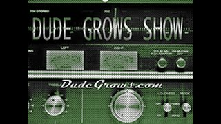 #43 Dude Grows Show Growing Marijuana