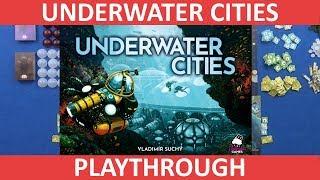 Underwater Cities - Playthrough - slickerdrips