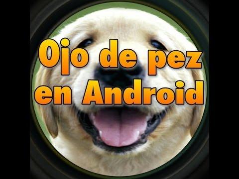 Efecto ojo de pez en Android