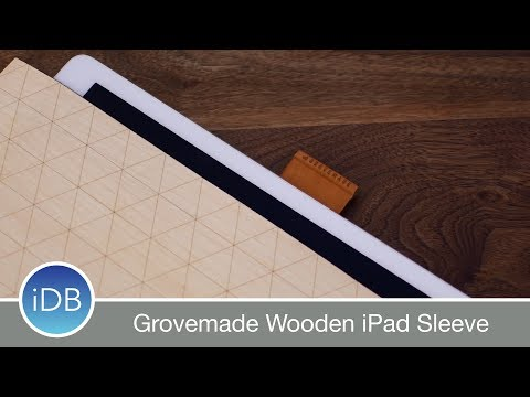 Grovemade Wooden Sleeve for iPad & iPad Pro -  Review