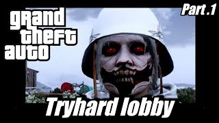 I tried to make money in a Tryhard lobby SMH Grand Theft Auto 5