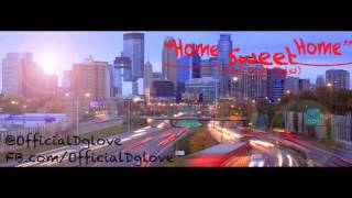 D. Glove- Home Sweet Home (prod. Scott Styles)
