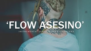 FLOW ASESINO - BASE DE RAP / OLD SCHOOL HIP HOP INSTRUMENTAL USO LIBRE (PROD BY LA LOQUERA 2018)