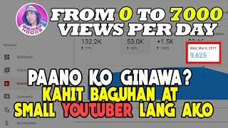 Step By Step Method How I Got From 0 to 7000 views per day Kahit Small Youtuber Lang Ako