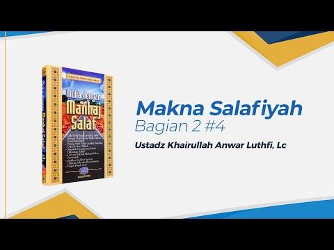 Makna Salafiyah - Ustadz Khairullah Anwar Luthfi