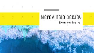 Merovingio Deejay - Everywhere (HQ Sound)