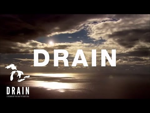 DRAIN - Great Lakes Documentary Trailer (Fall 2014)