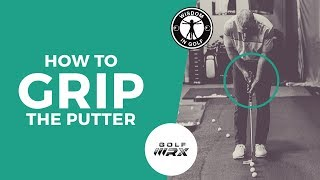 GRIPPING THE PUTTER ANATOMICALLY WELL-GOLF WRX-SHAWN CLEMENT