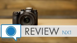 Review: Samsung NX1, Best Mirrorless Camera?