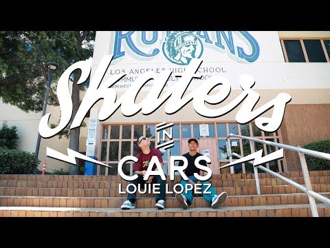 Skaters In Cars: Louie Lopez