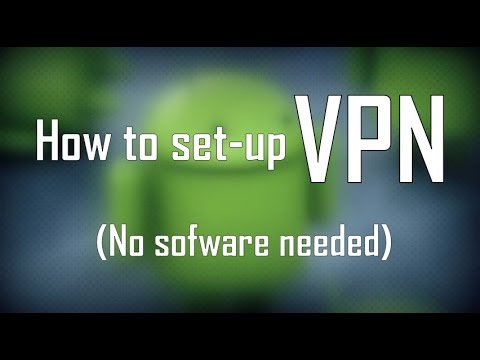 How To Set-up VPN on Android Devices (No Software Needed)