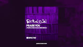 Fatboy Slim 39 Praise You Purple Disco Machine Remix