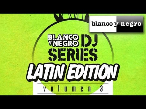 Blanco Y Negro Dj Series - Latin Edition Vol. 3 (official Medley) video