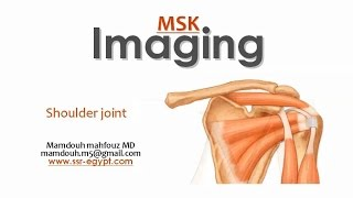 Imaging of the Shoulder joint ( part III ) -DRE 9 - Dr Mamdouh Mahfouz